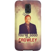 I'm Crowley! Samsung Galaxy Case/Skin