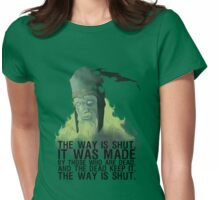 The way is shut. Womens Fitted T-Shirt