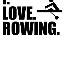 I Love Rowing by kwg2200