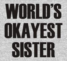 World's Okayest Sister by omadesign