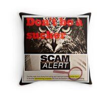 Don't be a sucker Throw Pillow