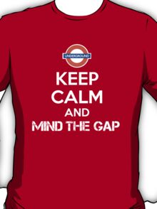 Keep Calm and Mind The Gap T-Shirt