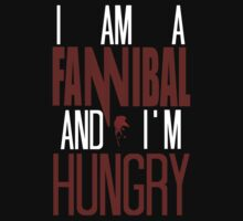 I am a Fannibal and I'm Hungry. by FandomizedRose