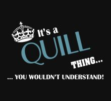 It's a QUILL thing, you wouldn't understand by kin-and-ken