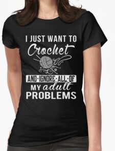 I Just Want to Crochet Shirt Womens Fitted T-Shirt