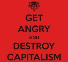 Destroy Capitalism by Insindiary