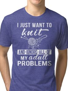I Just Want to Knit Shirt Tri-blend T-Shirt