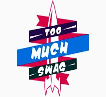 To Much Swag T-Shirt