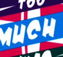 To Much Swag Sticker