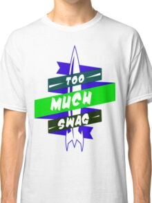 To Much Swag 2 Classic T-Shirt
