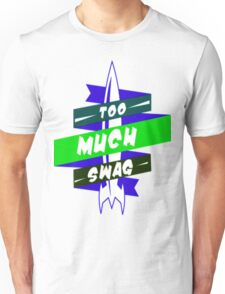 To Much Swag 2 Unisex T-Shirt