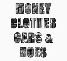 Money Clothes Cars & h*es Unisex T-Shirt