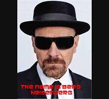 The name is Berg, Heisenberg Unisex T-Shirt