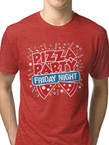Pizza Party Friday Night Tri-blend T-Shirt