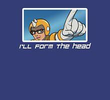 I'll form the head! T-Shirt