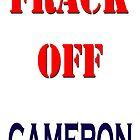 FRACK OFF CAMERON by lyndseyart
