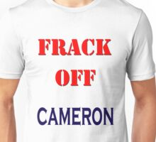 FRACK OFF CAMERON Unisex T-Shirt
