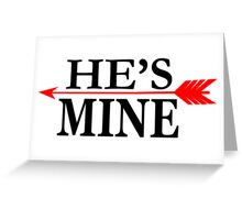 He's Mine Greeting Card
