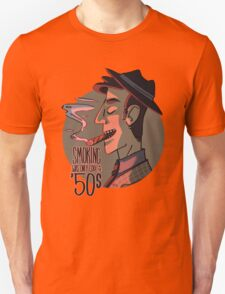 Smoking was Only Cool in the 50s T-Shirt