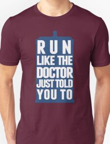 Run like the Doctor just told you to T-Shirt
