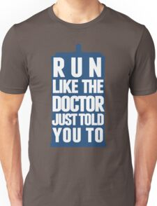Run like the Doctor just told you to Unisex T-Shirt