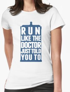 Run like the Doctor just told you to Womens Fitted T-Shirt