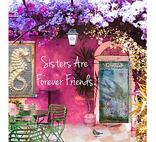 Sisters are Forever Friends QUOTE vintage art Photographic Print
