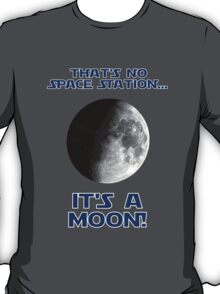 That's No Space Station T-Shirt