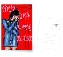 YOUR LOVE KEEPING ME WARM Postcards
