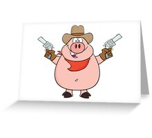 Cowboy Pig  Greeting Card