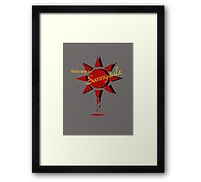 Welcome to Sunnydale Framed Print