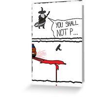 Poor Gandalf  Greeting Card