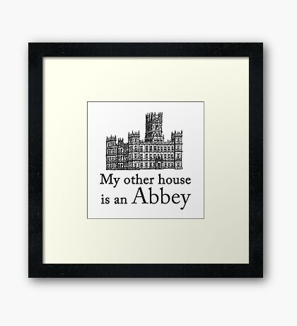 My other house is an Abbey Framed Print