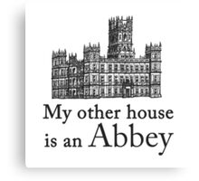 My other house is an Abbey Canvas Print