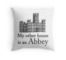 My other house is an Abbey Throw Pillow