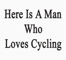 Here Is A Man Who Loves Cycling  by supernova23