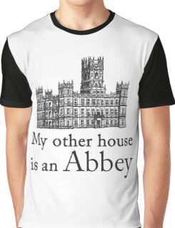My other house is an Abbey Graphic T-Shirt