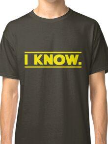 I know. Classic T-Shirt