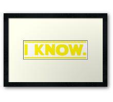 I know. Framed Print