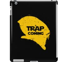 A Trap is Coming iPad Case/Skin
