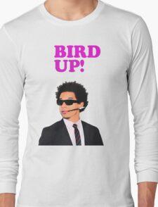 Bird up! Long Sleeve T-Shirt