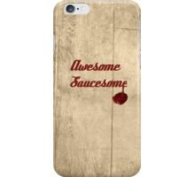Awesome.. Saucesome! iPhone Case/Skin