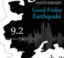 50TH ANNIVERSARY GOOD FRIDAY EARTHQUAKE Sticker