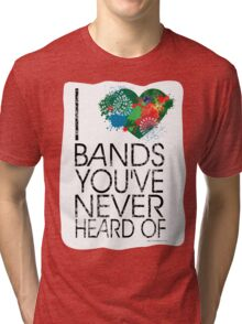 I Love Obscure Bands Tri-blend T-Shirt