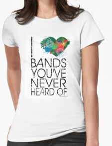 I Love Obscure Bands Womens Fitted T-Shirt