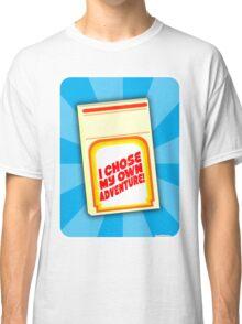 I Chose My Own Adventure! Classic T-Shirt