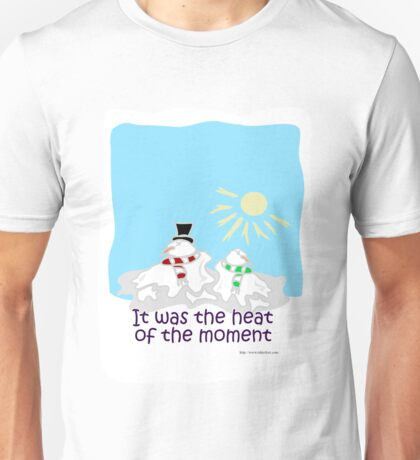Heat of the Moment Unisex T-Shirt