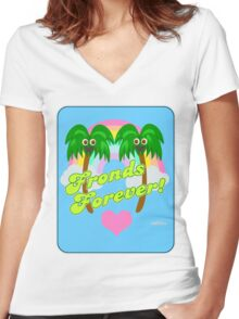 Fronds Forever!  Women's Fitted V-Neck T-Shirt