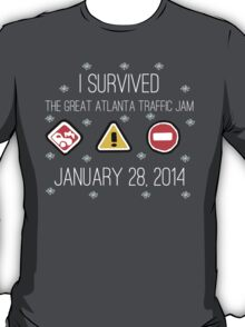 I Survived the Great Atlanta Traffic Jam- White Words T-Shirt