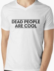 Dead people are cool Mens V-Neck T-Shirt